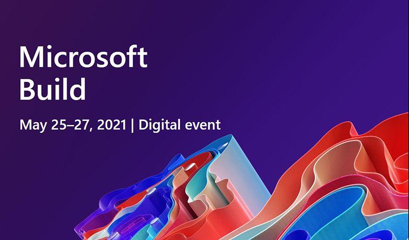Σημαντικές ανακοινώσεις από την Microsoft στην Build 2021