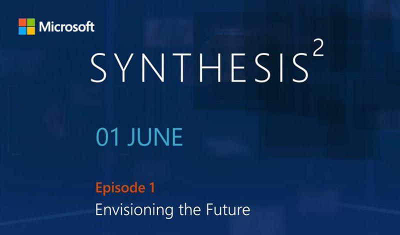 Microsoft Synthesis   Δείτε live ή on demand το πρώτο επεισόδιο