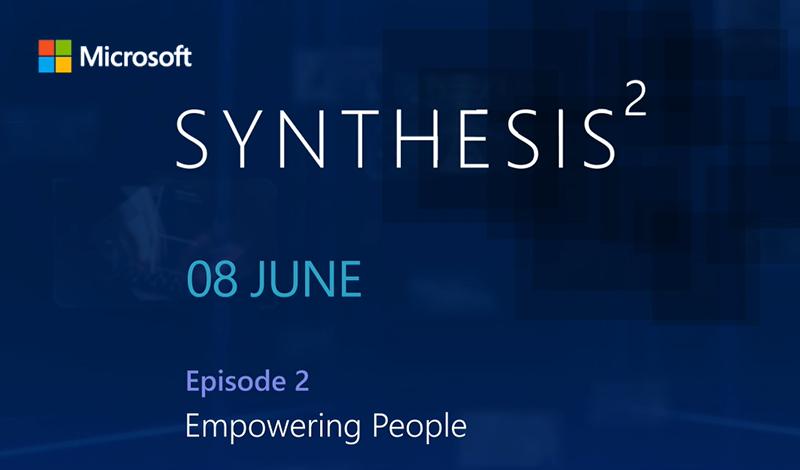 Microsoft Synthesis | Δείτε live ή on demand το δεύτερο επεισόδιο